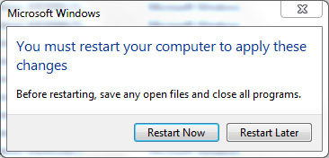 "Windows ""You must restart your computer to apply these changes"""